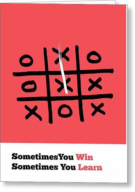 Sometimes You Win And Learn Life Motivating Quotes Poster Greeting Card by Lab No 4 The Quotography Department
