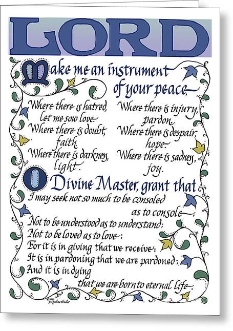 Consoling Drawings Greeting Cards - St Francis Prayer   Lord make me an Instrument of your Peace Greeting Card by Jacqueline Shuler