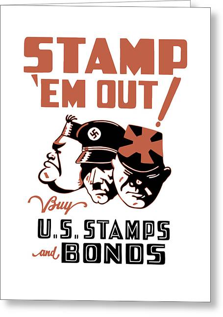 Us Propaganda Greeting Cards - Stamp Em Out - WW2 Greeting Card by War Is Hell Store