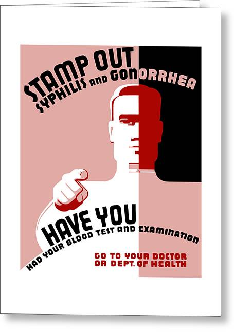 Health Greeting Cards - Stamp Out Syphilis And Gonorrhea Greeting Card by War Is Hell Store