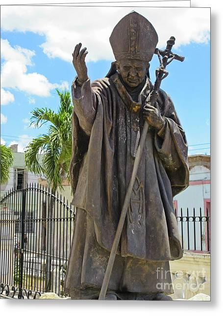 Faith Sculptures Greeting Cards - Statue of the Pope in Cuba Greeting Card by John Malone