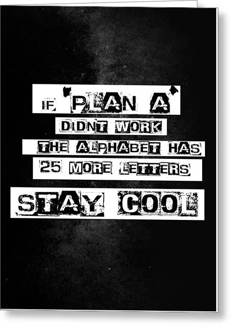 Gift Ideas For Him Greeting Cards - Stay Cool Poster motivational Greeting Card by BestCit Art