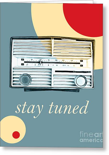 Vintage Radio Greeting Cards - Stay Tuned Greeting Card by Edward Fielding