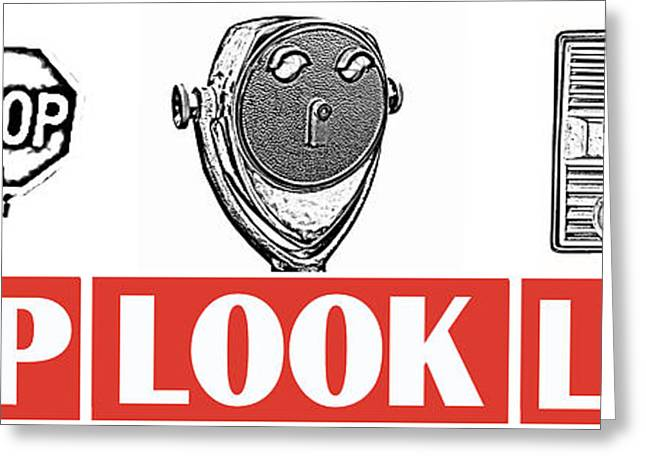 Stop Greeting Cards - Stop Look Listen Greeting Card by Edward Fielding