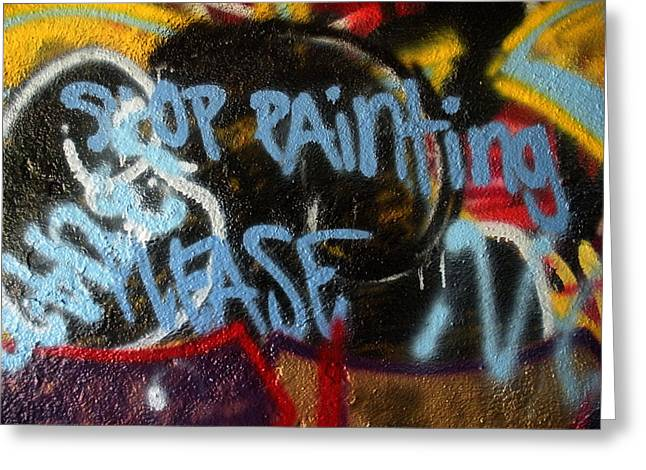 Stop Painting Please Graffiti Baltimore Maryland Greeting Card by Wayne Higgs