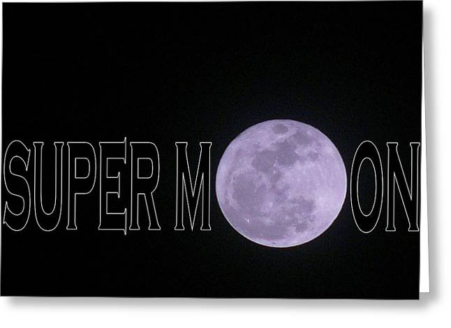 Occurrence Greeting Cards - Super Moon Greeting Card by Deborah Willard