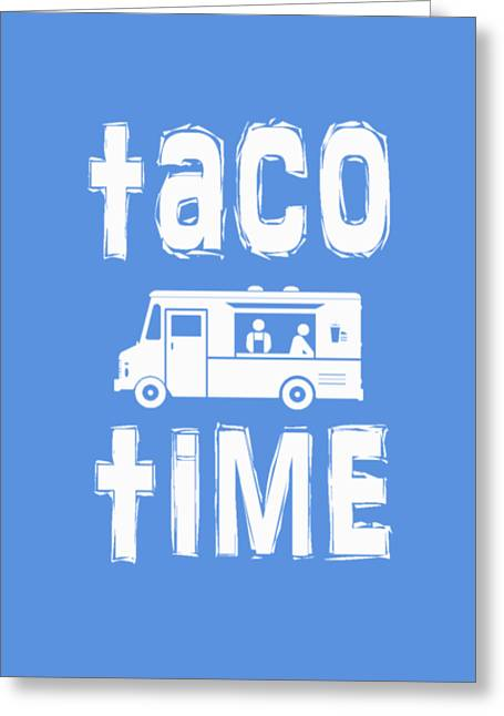 Taco Time Food Truck Tee Greeting Card by Edward Fielding