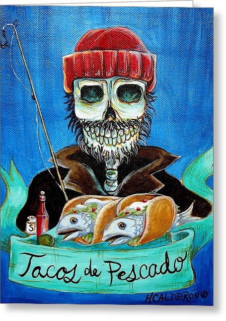 Muertos Greeting Cards - Tacos de Pescado Greeting Card by Heather Calderon