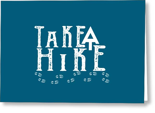 Take A Hike  Greeting Card by Heather Applegate