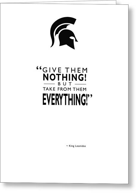 Spartan Greeting Cards - Take From Them Everything Greeting Card by Mark Rogan