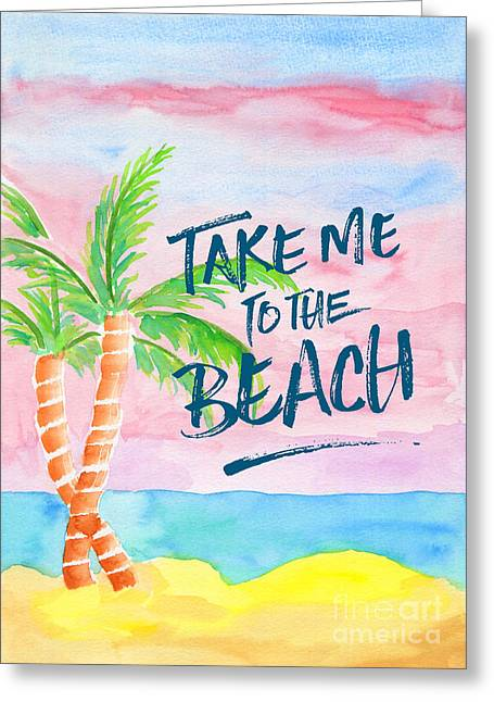 Take Me To The Beach Palm Trees Watercolor Painting Greeting Card by Beverly Claire Kaiya