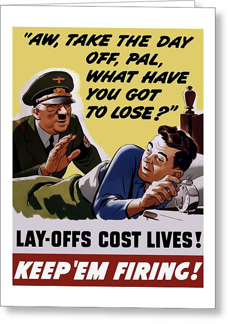 War Production Greeting Cards - Take The Day Off Pal - WW2 Greeting Card by War Is Hell Store