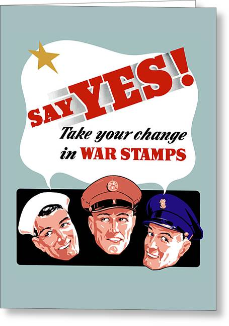 Ww11 Digital Greeting Cards - Take Your Change In War Stamps Greeting Card by War Is Hell Store
