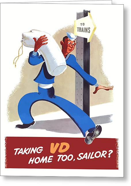 Taking Vd Home Too Sailor Greeting Card by War Is Hell Store