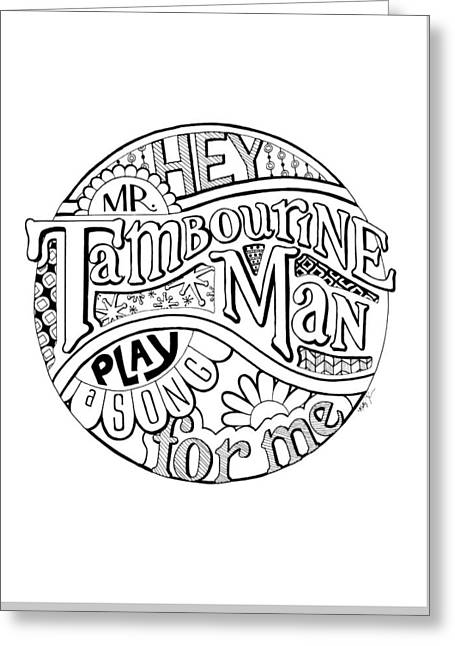 Mr. Tambourine Man Greeting Cards - Tambourine Man Greeting Card by Molly Gilmour