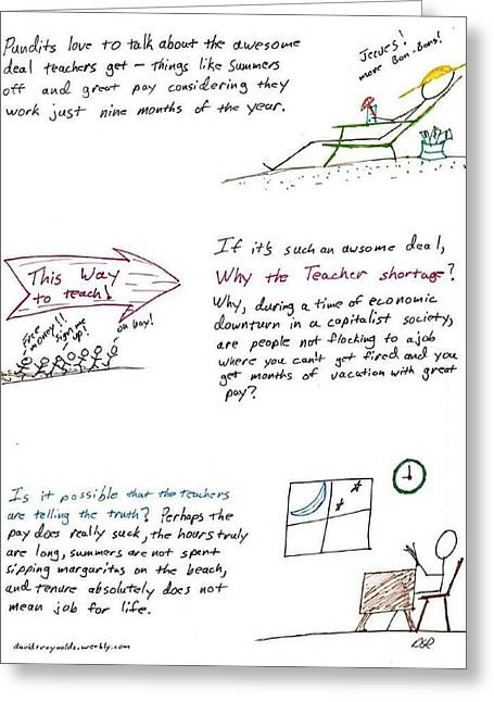 Reform Drawings Greeting Cards - Teacher Deal Greeting Card by David S Reynolds