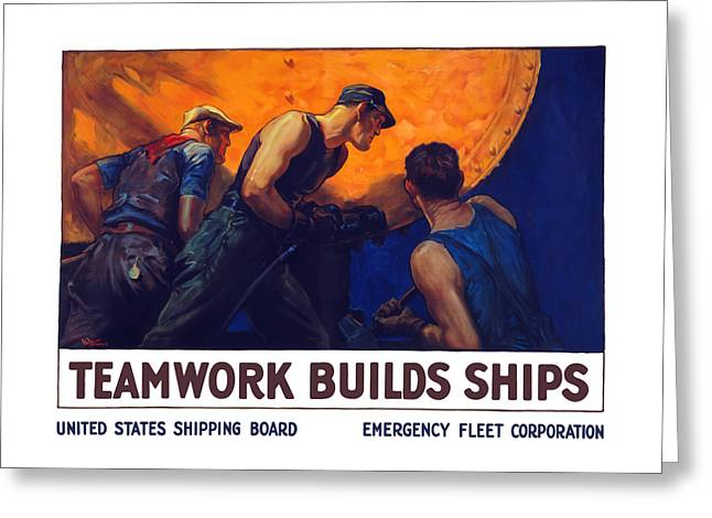 Rivets Greeting Cards - Teamwork Builds Ships Greeting Card by War Is Hell Store