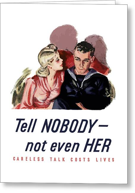 United States Greeting Cards - Tell Nobody -- Not Even Her Greeting Card by War Is Hell Store