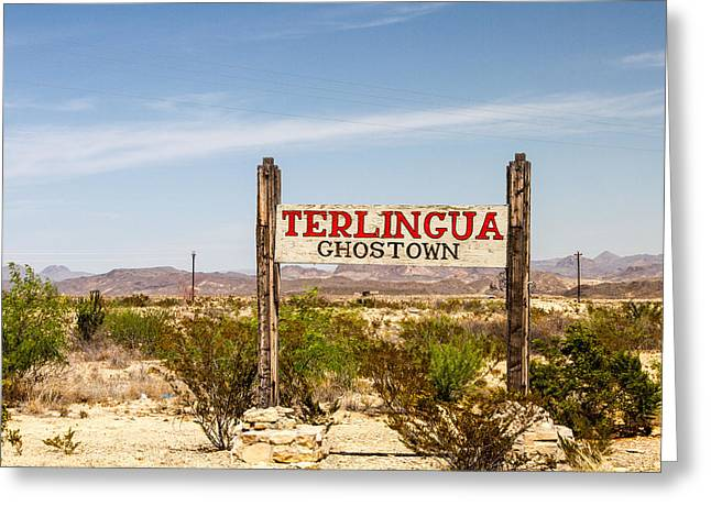 Terlingua Texas Greeting Cards - Terlingua Ghost Town Sign Greeting Card by Steven Green