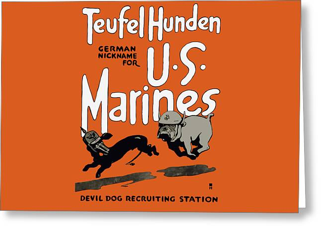 Teufel Hunden - German Nickname For US Marines Greeting Card by War Is Hell Store