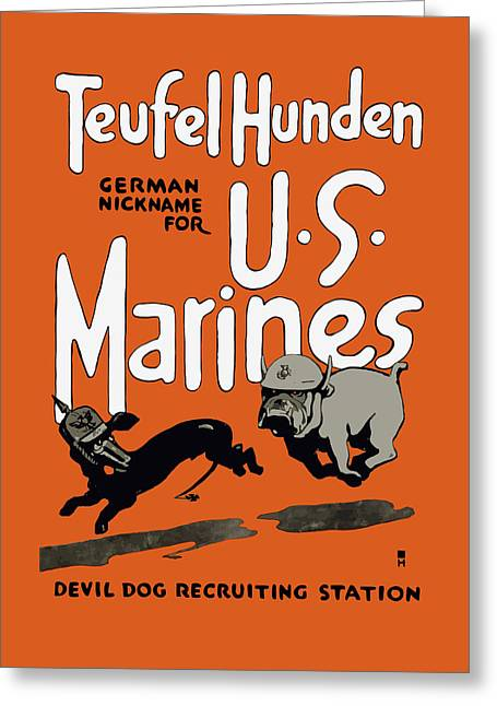 Patriotic Art Greeting Cards - Teufel Hunden - German Nickname For US Marines Greeting Card by War Is Hell Store