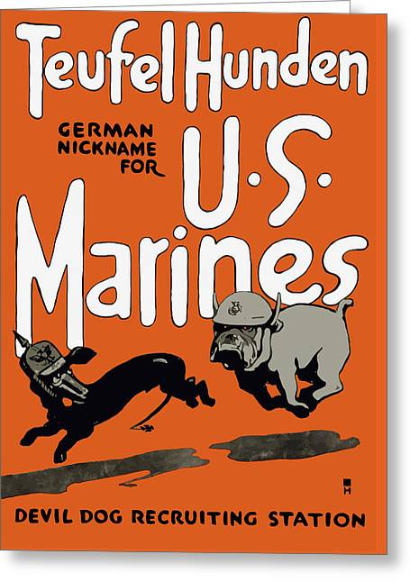 Veteran Art Greeting Cards - Teufel Hunden - German Nickname For US Marines Greeting Card by War Is Hell Store