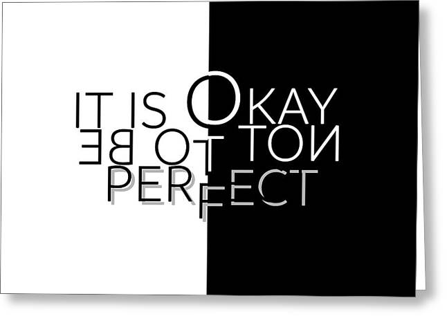 Text Art It Is Okay Not To Be Perfect Greeting Card by Melanie Viola