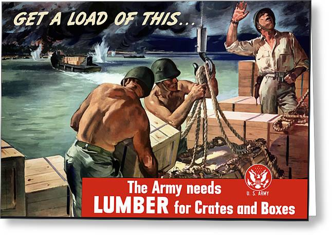 Ww1 Greeting Cards - The Army Needs Lumber For Crates And Boxes Greeting Card by War Is Hell Store