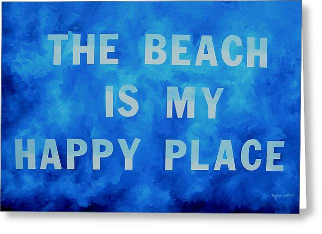 My Ocean Greeting Cards - The Beach is My Happy Place 2 Greeting Card by Patti Schermerhorn
