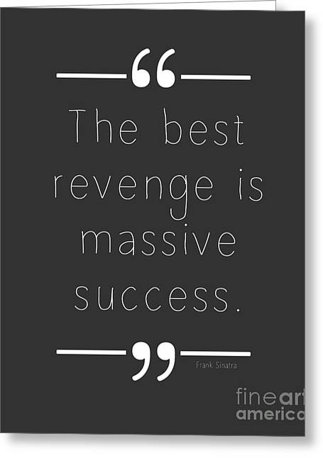 The Best Revenge Greeting Card by Liesl Marelli
