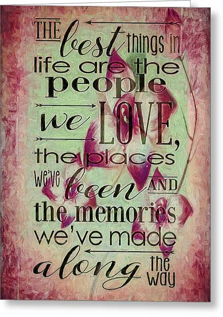 Enjoying Life Mixed Media Greeting Cards - The Best Things In Life 2 Greeting Card by Todd and candice Dailey