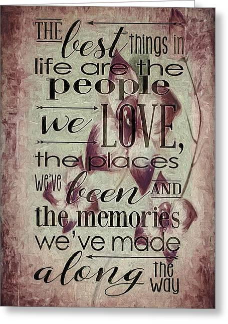 Enjoying Life Mixed Media Greeting Cards - The Best Things In Life 4 Greeting Card by Todd and candice Dailey