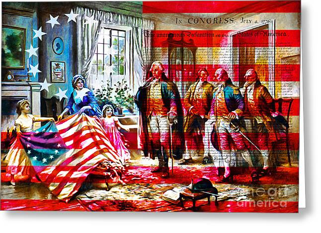 Betsy Ross Greeting Cards - The Birth Of Old Glory With Flag And The Declaration Of Independence 20150710 Greeting Card by Wingsdomain Art and Photography