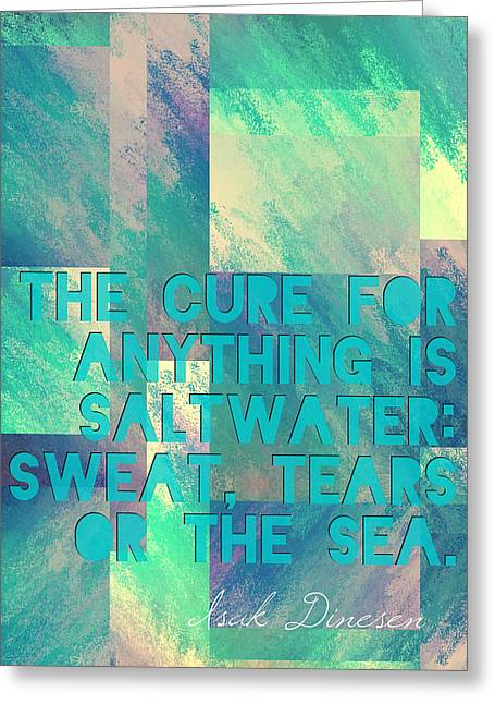 The Cure For Anything Isak Dinesen Greeting Card by Brandi Fitzgerald
