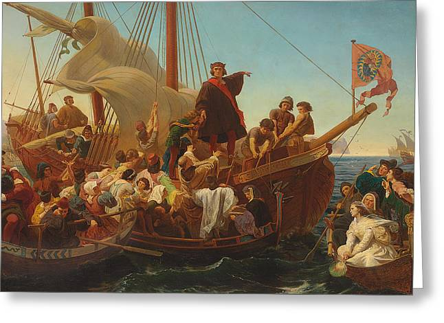 Seafarer Greeting Cards - The Departure of Columbus from Palos Greeting Card by Emanuel Gottlieb Leutze