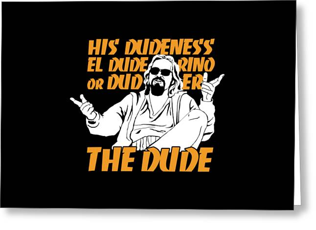 The Dude Greeting Card by Mos Graphix