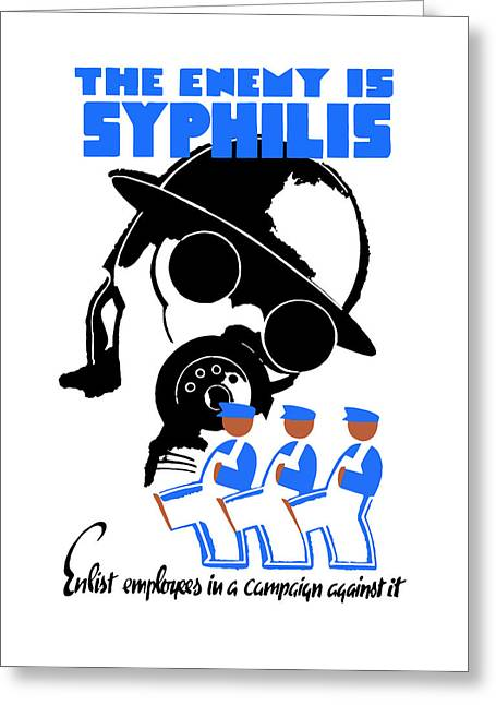 Healthcare Greeting Cards - The Enemy Is Syphilis Greeting Card by War Is Hell Store
