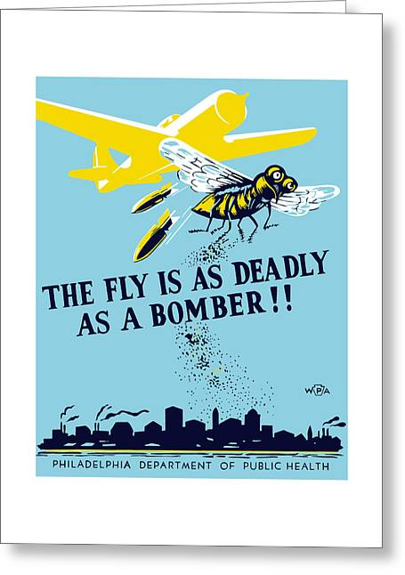 Works Progress Administration Greeting Cards - The Fly Is As Deadly As A Bomber Greeting Card by War Is Hell Store