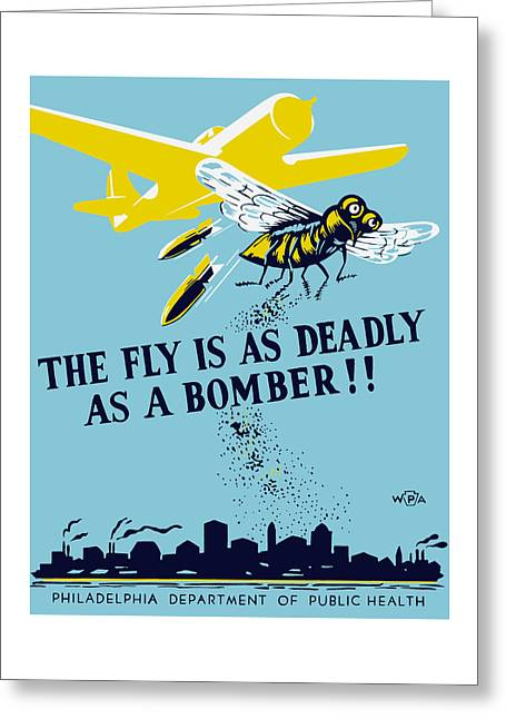 Disease Greeting Cards - The Fly Is As Deadly As A Bomber - WPA Greeting Card by War Is Hell Store