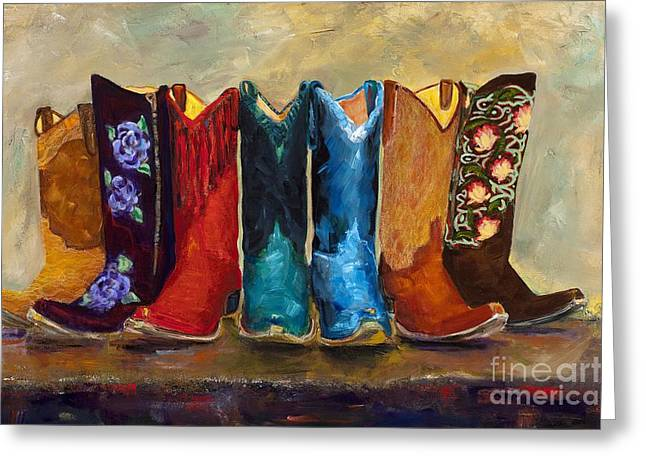 Western Boots Greeting Cards - The Girls Are Back In Town Greeting Card by Frances Marino