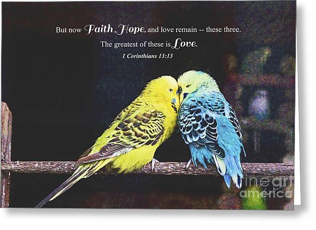 Bible Greeting Cards - The Greatest Is Love Greeting Card by Diane Macdonald