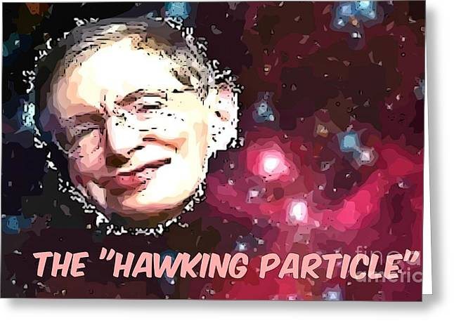 Disability Digital Art Greeting Cards - The Hawking Particle Greeting Card by John Malone