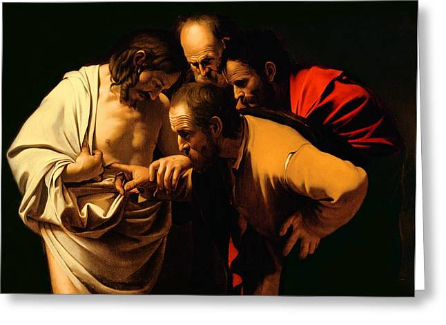 Chiaroscuro Greeting Cards - The Incredulity of Saint Thomas Greeting Card by Michelangelo Merisi da Caravaggio