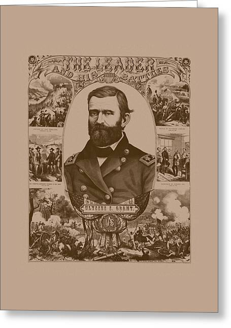 Troops Greeting Cards - The Leader And His Battles - General Grant Greeting Card by War Is Hell Store