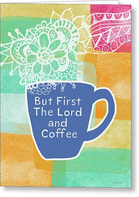 The Lord And Coffee- Art By Linda Woods Greeting Card by Linda Woods