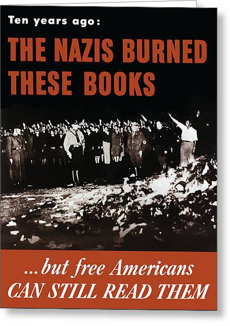 Free Speech Greeting Cards - The Nazis Burned These Books Greeting Card by War Is Hell Store