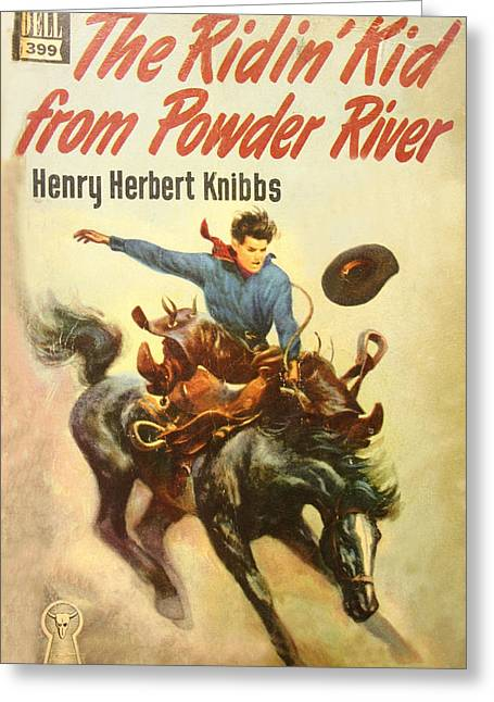 Bronc Greeting Cards - The Ridin Kid From Powder River Greeting Card by Studio Artist