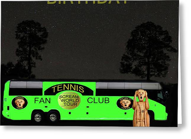 The Scream World Tour Tennis tour bus Happy birthday Greeting Card by Eric Kempson
