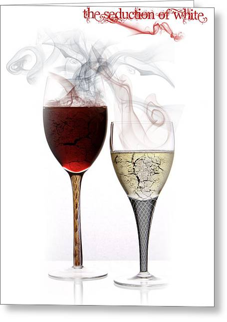 Wine Pyrography Greeting Cards - The Seduction of White Greeting Card by Christopher Crawford