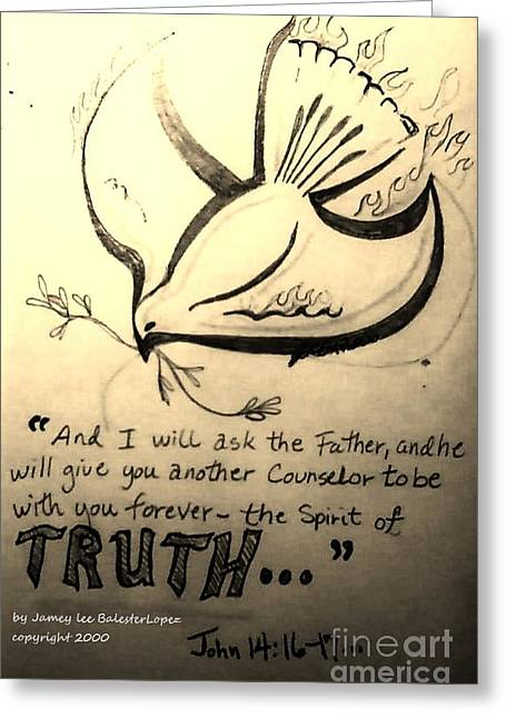 Scripture Drawings Greeting Cards - The Spirit of Truth Greeting Card by Jamey Balester